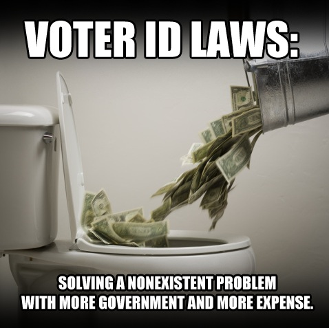 Voter ID Laws: solving a nonexistent problem with more government and more expense.